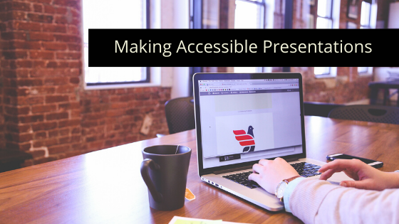 Making Accessible Presentations - A person working on a laptop