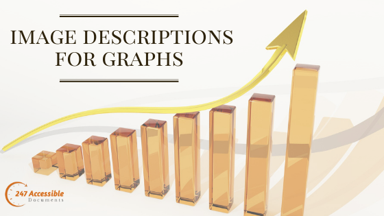a bar graph in the background with text image descriptions for graphs and 247 accessible documents logo