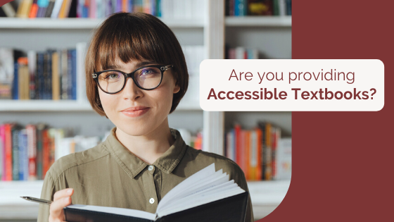 Are you providing Accessible Textbooks?