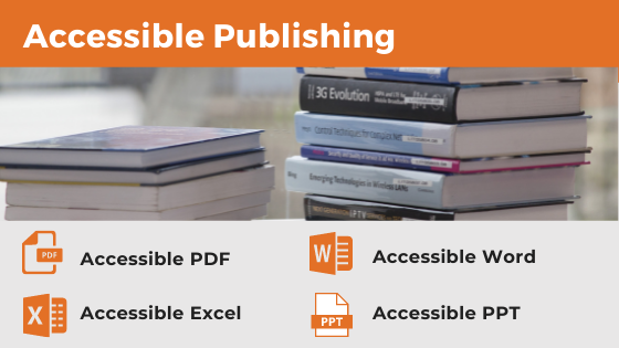 Accessible Publishing - Accessible PDF, Accessible Word, Accessible PPT, Accessible Excel