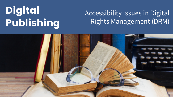 some books on the table besides a typewriter - Digital Publishing: Accessibility issues in DRM
