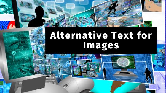 collage of some images in the background-  in text alternative text for images